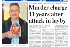 Charged with murder 11 years after attack in layby Read more stories like this here...