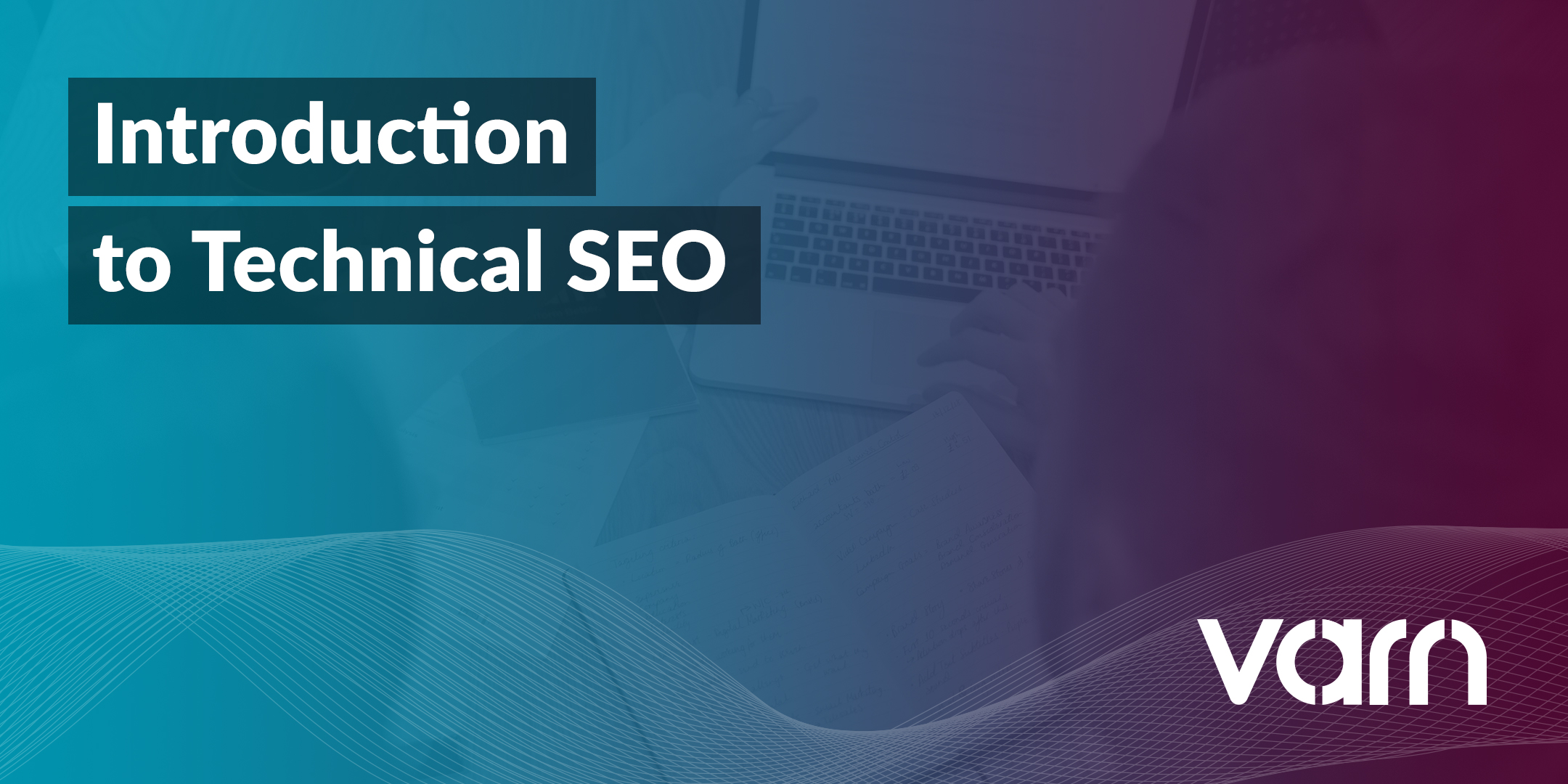 An Introduction to Technical SEO